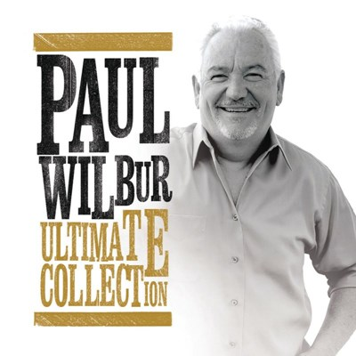 Paul Wilbur - Ultimate Collection