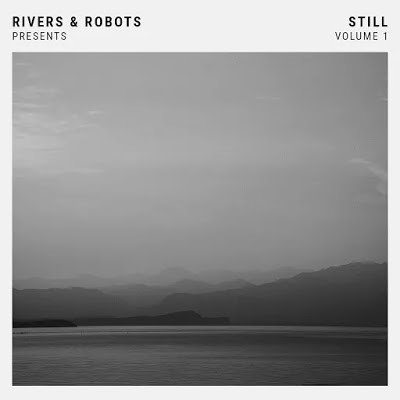 Rivers & Robots Presents: Still, Vol.1 [CD]