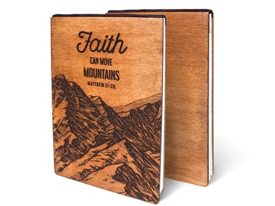 Дървен тефтер - Faith, Can Move Mountains (L)
