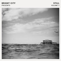 Bright City Presents: Still, Vol.2
