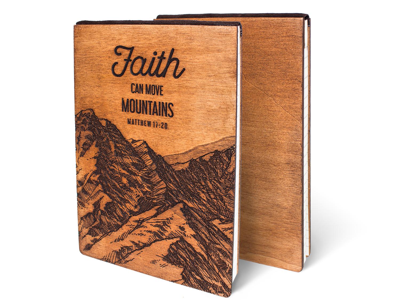Дървен тефтер - Faith, Can Move Mountains (L)